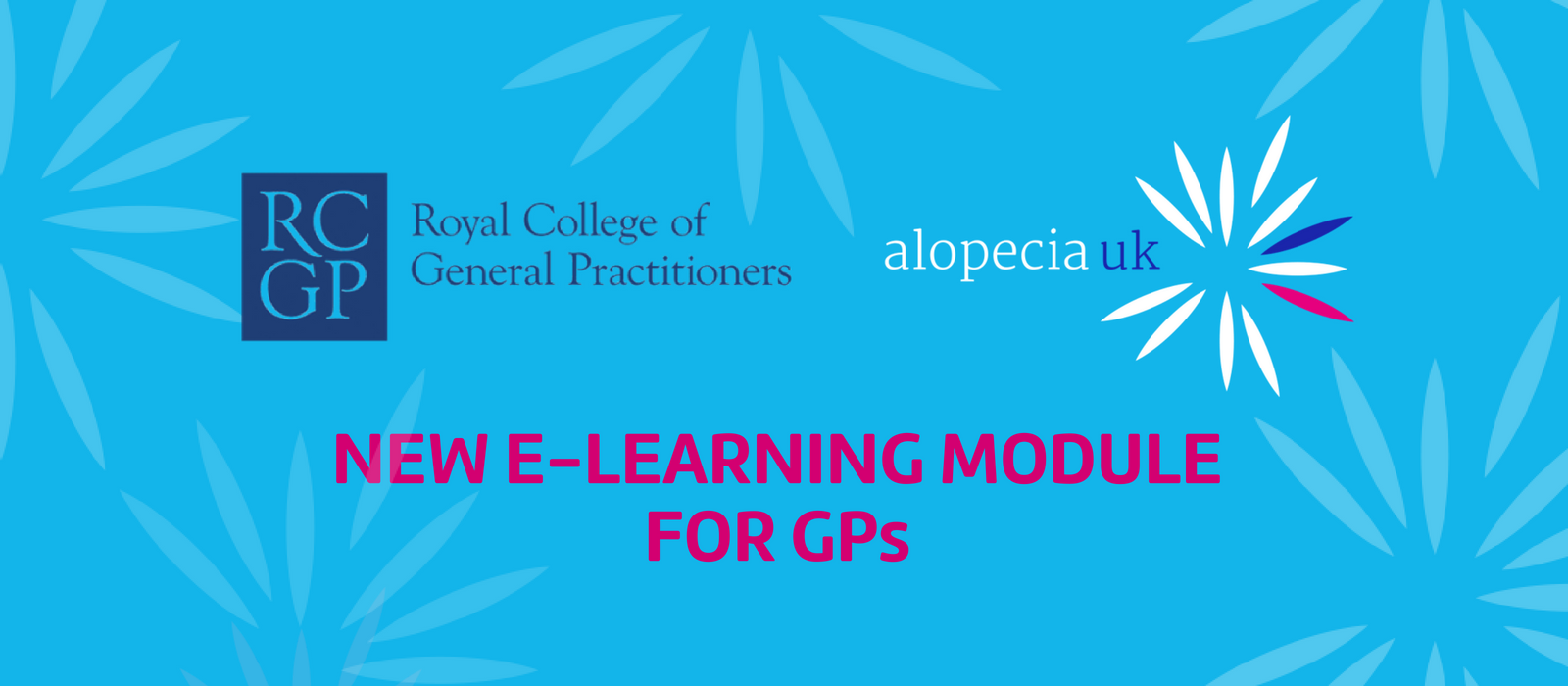 Alopecia E-Learning Module for GPs Launched!