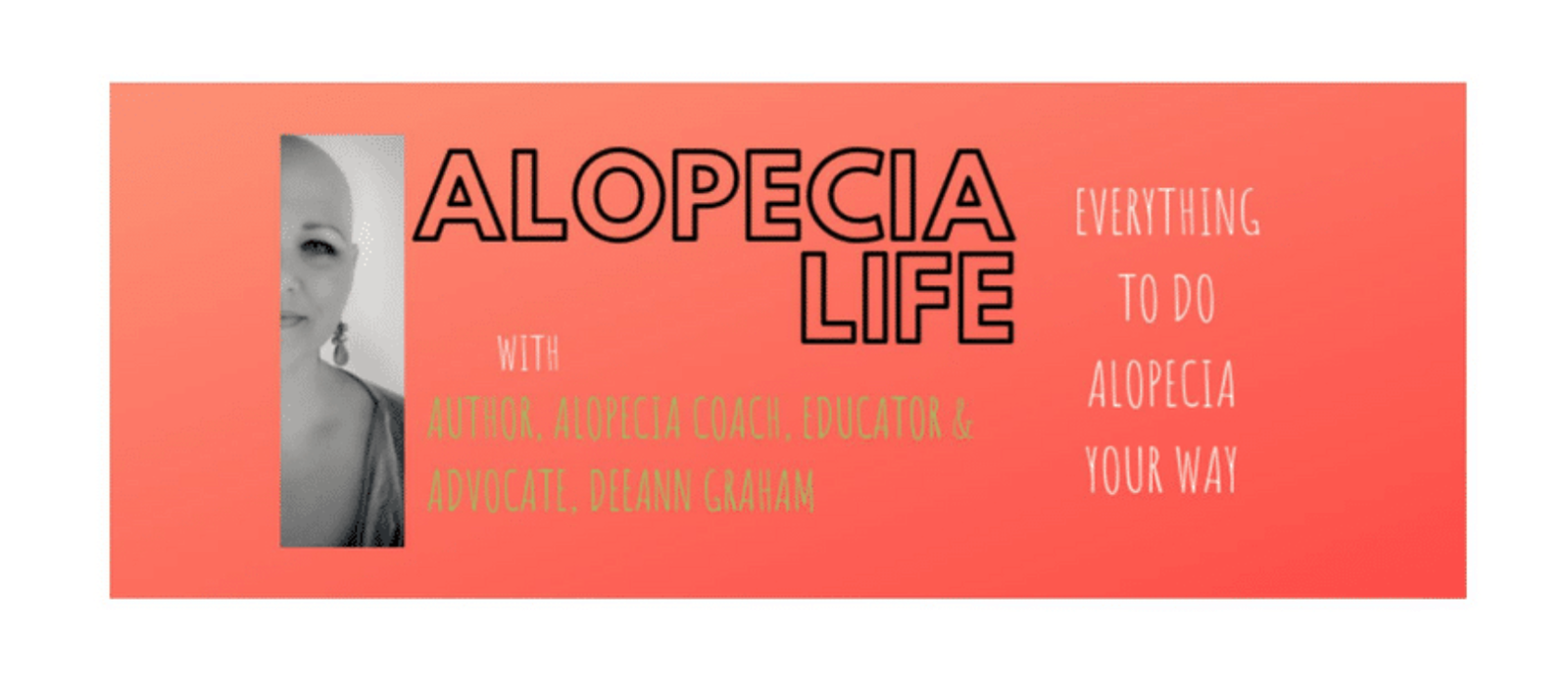 Deeann Launches The Alopecia Life Podcast